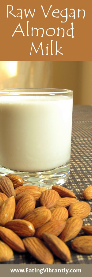 Raw vegan almond milk recipe - Dairy-free, wholefood and delicious!
