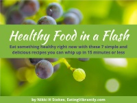 Healthy Food in a Flash Recipe Collection