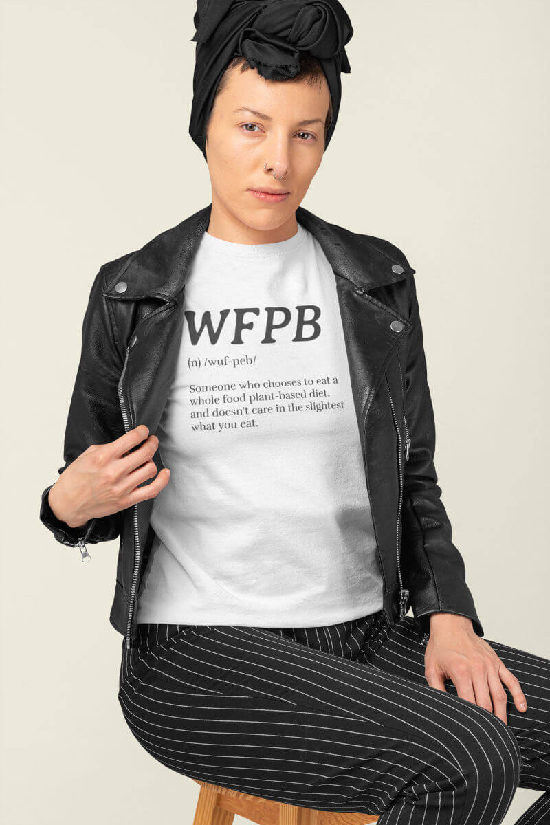 WFPB Definition (Whole Food Plant Based) T-Shirt